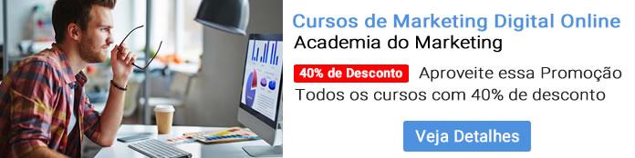 Não perca a Super Promoção da Academia do Marketing. Todos os cursos com 40% de desconto!